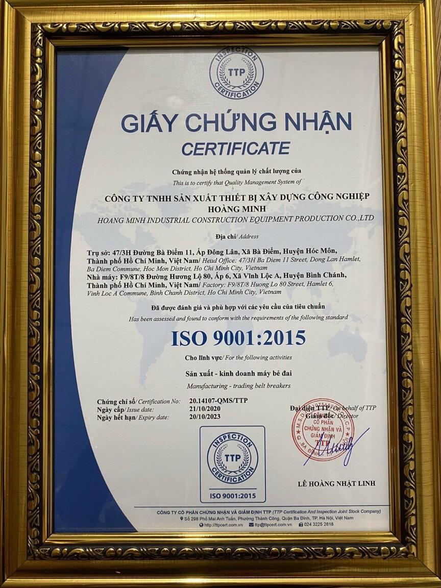 Máy Bẻ Đai Hoàng Minh - Đạt ISO 9001 : 2015